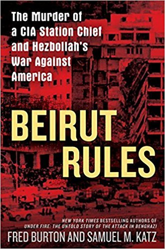 Beirut Rules: The Murder of a CIA Station Chief and Hezbollah's War Against America