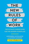 The New Rules of Work: The Ultimate Career Guide for the Modern Workplace