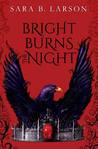 Bright Burns the Night (Dark Breaks the Dawn Duology #2)
