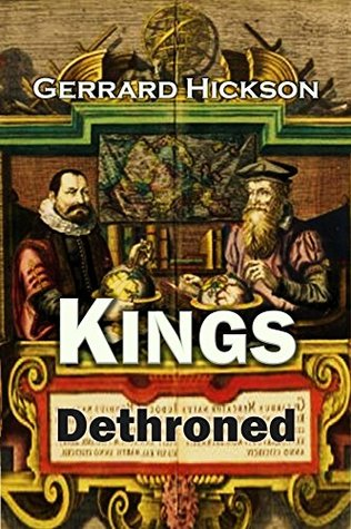 kings-dethroned-a-history-of-the-evolution-of-astronomy-showing-it-to-be-an-amazing-series-of-blunders-founded-upon-an-error-made-in-the-second-century-b-c