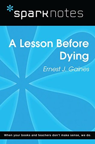A Lesson Before Dying (SparkNotes Literature Guide) (SparkNotes Literature Guide Series)