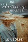 One Fluttering Heartbeat by Lisa Sorbe