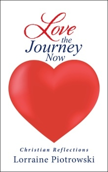 Love the Journey Now: Christian Reflections