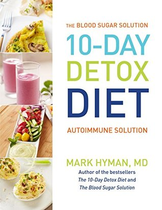 10 - Day Detox Diet: Autoimmune Solution: The Blood Sugar Solution