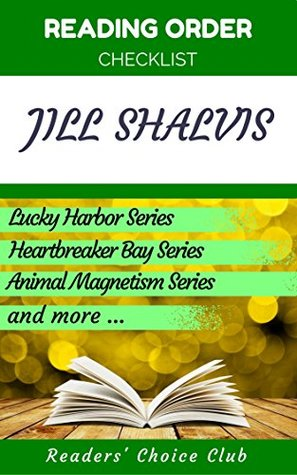 Reading order checklist: Jill Shalvis - Series read order: Lucky Harbor Series, Heartbreaker Bay Series, Animal Magnetism Series and more!