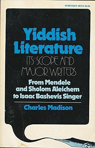 Yiddish Literature: Its Scope and Major Writers