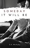 Someday It Will Be