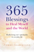 365 Blessings to Heal Myself and the World: Really Living One's Spirituality in Everyday Life