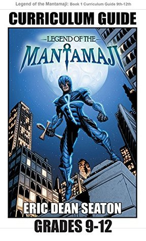 Legend of the Mantamaji: Book One Curriculum Guide Grades 9 to 12