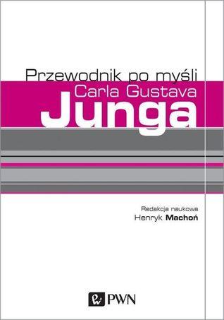 Przewodnik po myśli Carla Gustawa Junga