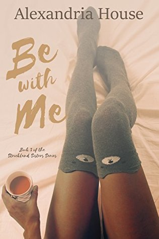 Be with Me (Strickland Sisters, #3)