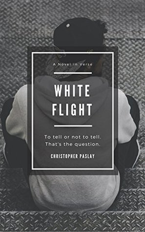 White Flight: A Novel in Verse