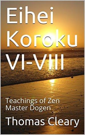 Eihei Koroku VI-VIII: Teachings of Zen Master Dogen