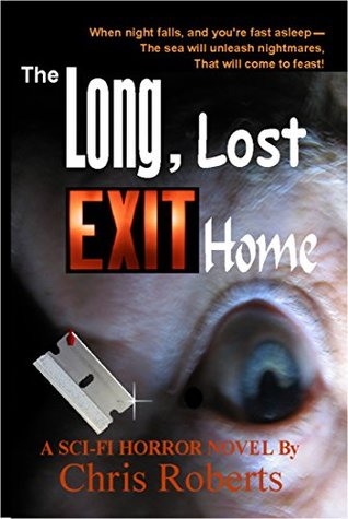 The Long, Lost Exit Home by Chris Roberts