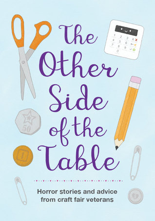 The Other Side of the Table: Horror Stories and Advice from Craft Fair Veterans