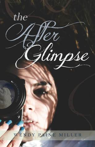 The After Glimpse by Wendy Paine Miller