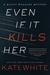 Even If It Kills Her (Bailey Weggins Mystery, #7)