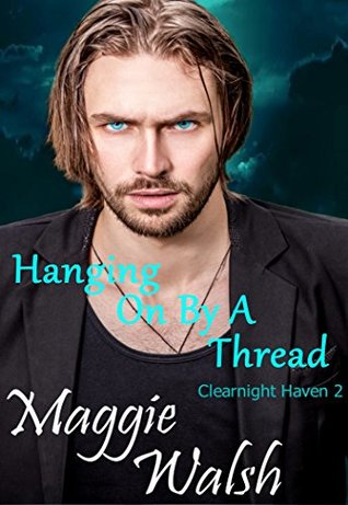 Hanging On By A Thread (Clearnight Haven #2)