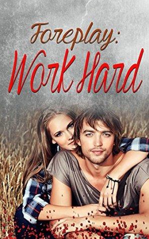 Foreplay: Work Hard