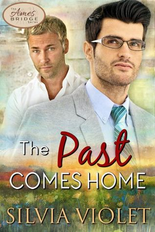 Recent Release Review: The Past Comes Home (Ames Bridge #2) by Silvia Violet