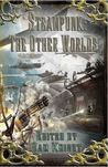 Steampunk: The Other Worlds