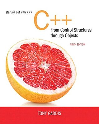 Starting Out with C++ from Control Structures to Objects [with eText & MyProgrammingLab Code]