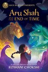 Aru Shah and the End of Time (Pandava Quartet,