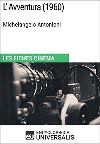 L'Avventura de Michelangelo Antonioni: Les Fiches Cinéma d'Universalis