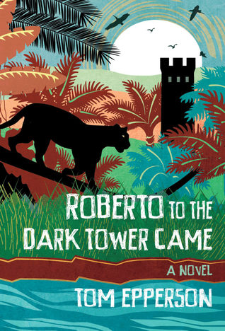 Roberto to the Dark Tower Came by Tom  Epperson