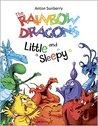 The Rainbow Dragons and Little Sleepy
