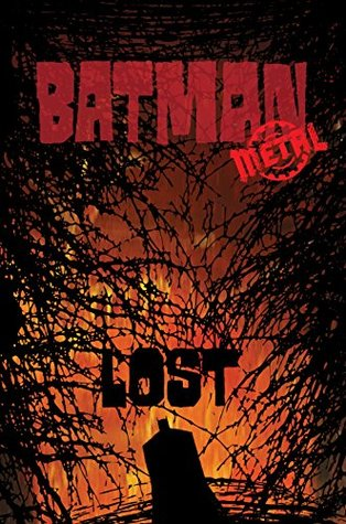 Batman: Lost (2017-) #1 (Dark Nights: Metal (2017-))