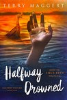 Halfway Drowned (Halfway Witchy Book 4)