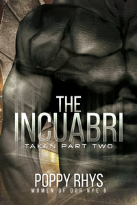 The Incuabri: Taken Part Two (Women of Dor Nye, #5)