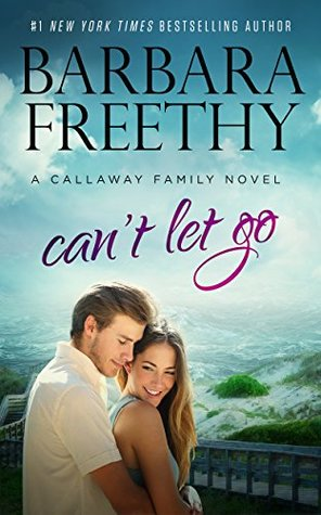 Can't Let Go (Callaway Cousins Book 5; Callaways Book 13)