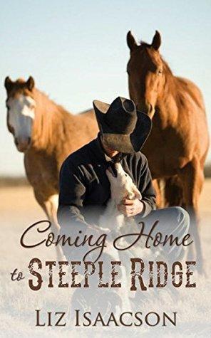 Coming Home to Steeple Ridge (Steeple Ridge Romance #5)