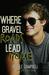 Where Gravel Roads Lead Home
