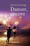 Danser, encore by Julie de Lestrange