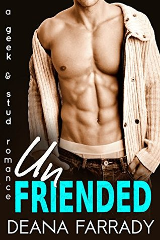 Unfriended: A Geek and Stud Romance (Love in New Highland, #1)