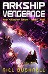 Arkship Vengeance (The Arkship Saga #2)