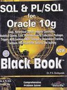 SQL and PL/SQL for Oracle 10g Black Book