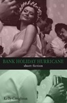 Bank Holiday Hurricane by Kelly Creighton