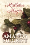 Mistletoe Magic by Amanda Siegrist