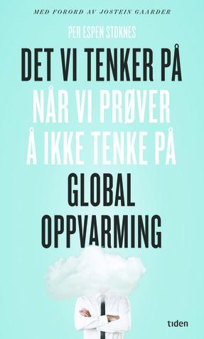 det-vi-tenker-p-nr-vi-prver--ikke-tenke-p-global-oppvarming