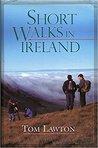 Short Walks in Ireland by Tom Lawton