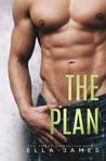 The Plan by Ella James