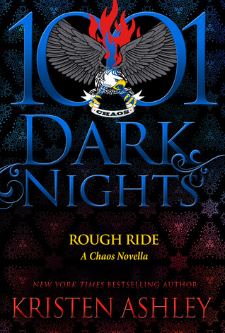 Rough Ride (Chaos #5; 1001 Dark Nights #76)