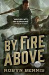 By Fire Above (Signal Airship, #2)