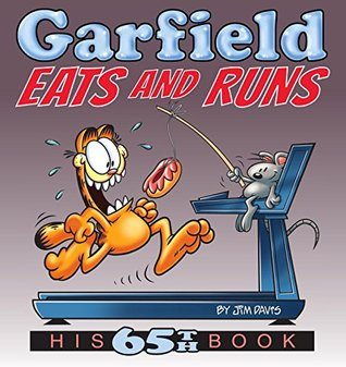Garfield Eats and Runs: His 65th Book                  (Garfield #65)