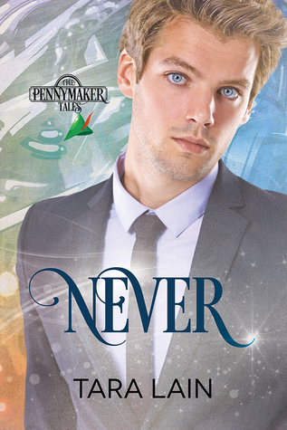 Book Review: Never (The Pennymaker Tales #4) by Tara Lain
