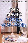 The Magic Vodka Wardrobe